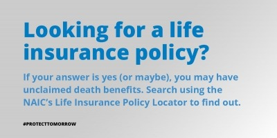 Looking for a life insurance policy? Search using the Life Insurance Policy Locator.